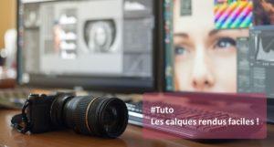 Tutoriel Photoshop - Les calques rendus faciles
